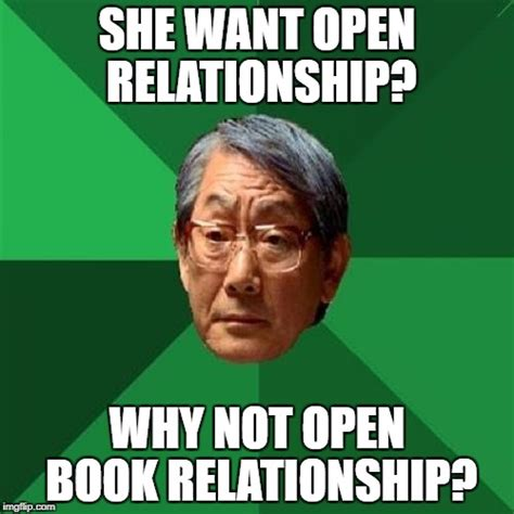 Open Relationship Meme - high expectations asian father memes imgflip