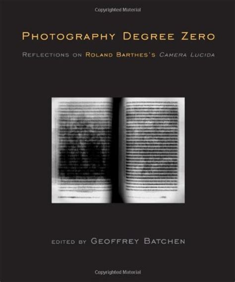 camera lucida reflections on 0099225417 photography degree zero reflections on roland barthes s camera lucida by geoffrey batchen