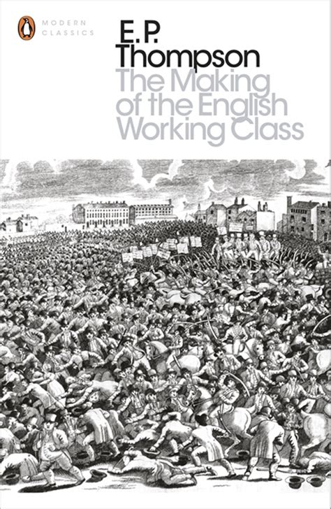 the making of the english working class by thompson e p 9780141976952 brownsbfs