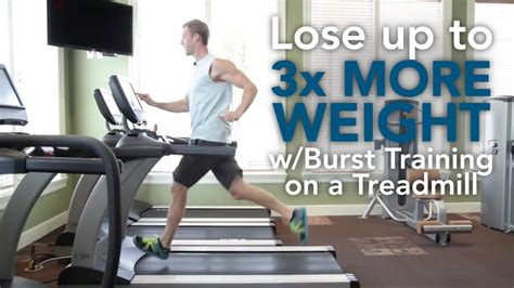 lose up to 3x more weight with burst on a trea