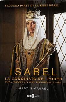 libro isabel la conquista del isabel la conquista del poder maurel martin libro en papel 9786073122290