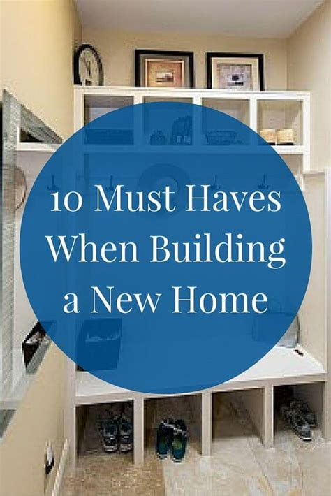 10 must haves when building a new home