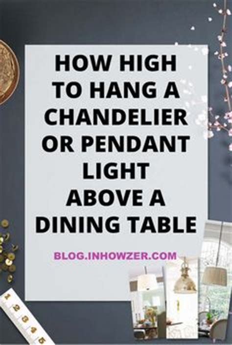 how high to hang a chandelier how to size a dining room chandelier 3 easy steps to be