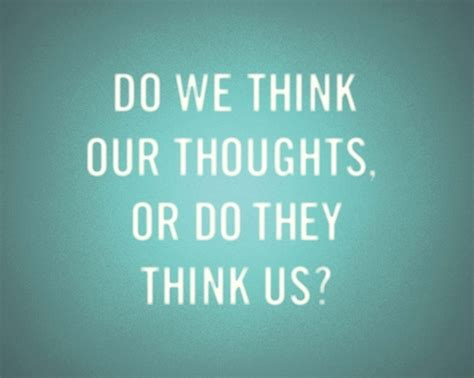 do we think our thoughts quote quotes graphics99 com