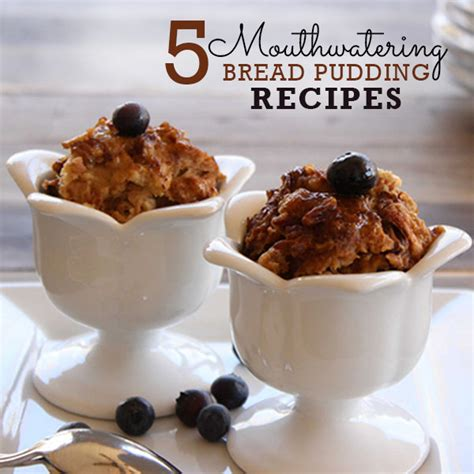 Bread Pudding Two Ways Beginner Expert by 5 Mouthwatering Bread Pudding Recipes