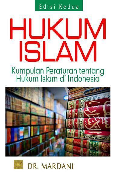 Undang Undand Tentang Perkawinan Kompilasi Hukum Islam jual buku hukum islam kumpulan peraturan tentang hukum islam di indonesia oleh dr mardani