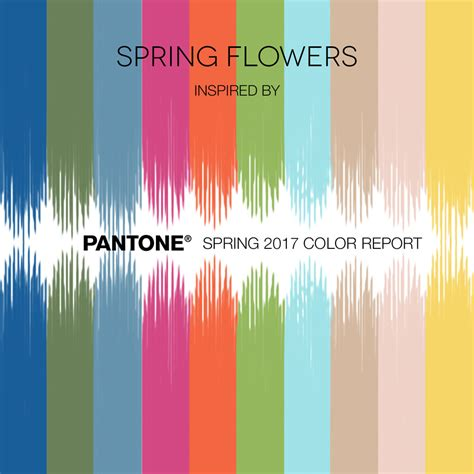 pantone colors 2017 spring 2017 spring flowers pantone inspiration flower muse blog
