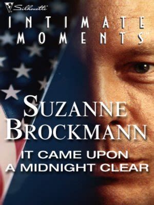 It Came With Upon Midnight Clear By Suzanne Brockman it came upon a midnight clear by suzanne brockmann