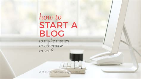 how to start a to make money or otherwise in 2018
