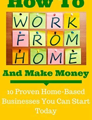 how to work from home and make money 10 proven home based