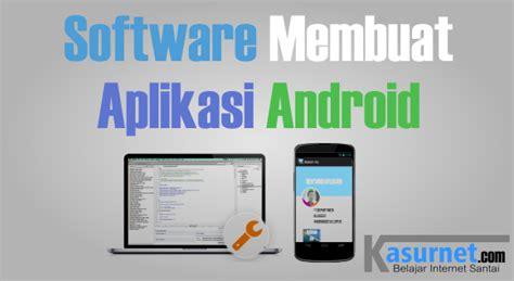 membuat aplikasi android untuk arduino software untuk membuat aplikasi android kasurnet com