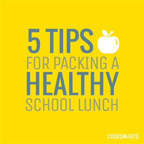 5 tips for packing a healthy school lunch cook smarts