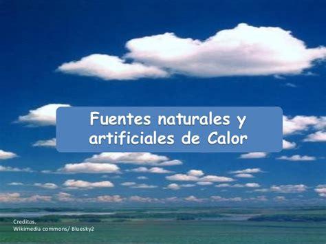 imagenes naturales y artificiales fuentes naturales y artificiales de calor