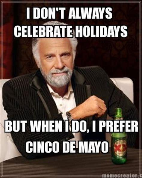 Cinco De Mayo Meme - 20 hilarious cinco de mayo memes sayingimages com
