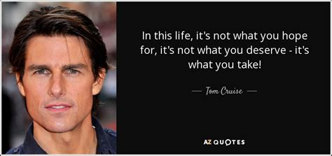 tom cruise film quotes top 25 quotes by tom cruise of 118 a z quotes
