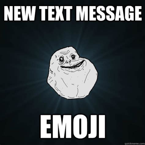 Meme Emoji - new text message emoji forever alone quickmeme