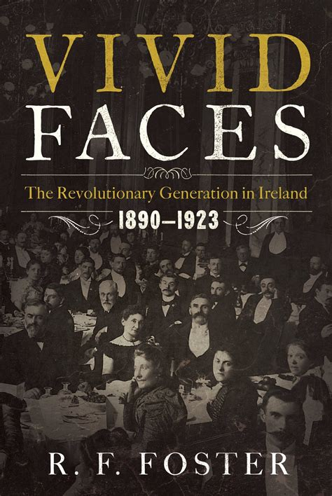 manny does revolutionary ireland 1916 1923 books r f foster s faces steam cleans portraits of
