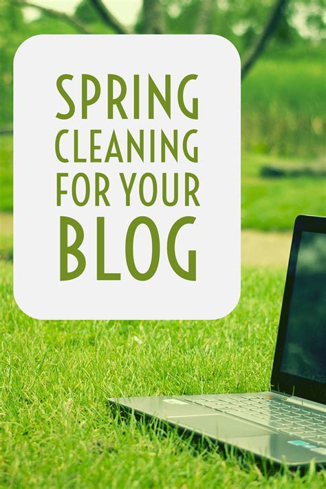 spring cleaning tips 2017 spring cleaning for your blog dust off the cobwebs