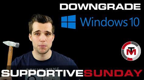 tutorial downgrade windows 10 how to downgrade windows 10 easy step by step tutorial