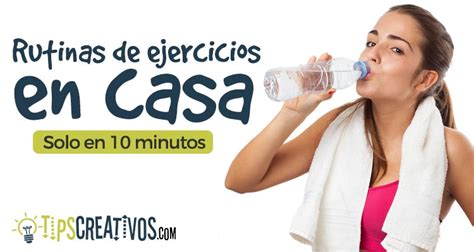 rutina de gimnasio en casa ejercicios en casa rutinas de ejercicios en casa pesas en 10 minutos