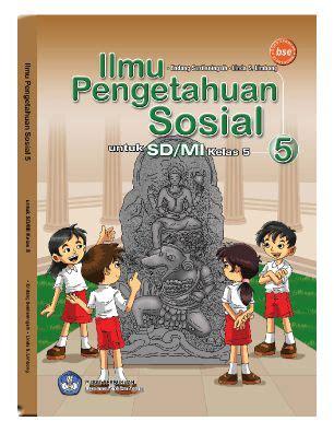 Ips Pengetahuan Sosial 5 Sd pusatnya buku gratis ilmu pengetahuan sosial 5 untuk sd mi kelas v