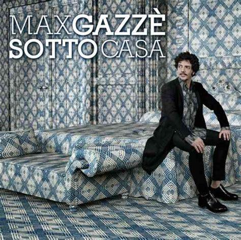 canzone sotto casa l italiano con le canzoni sotto casa di max gazz 232 adgblog