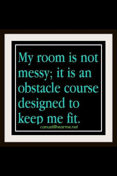 messy bedroom quotes messy room sayings quotes and more pinterest