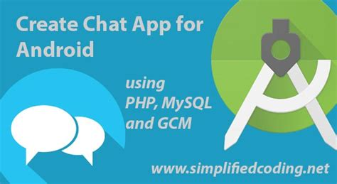 chat apps for android create chat app for android using gcm part 1
