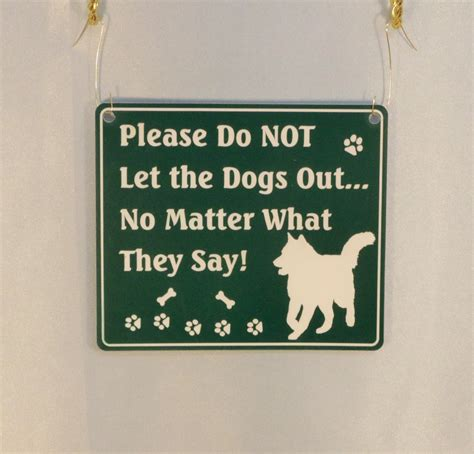 dogs out quot do not let the dogs out no matter what they say quot door sign daybreak pet