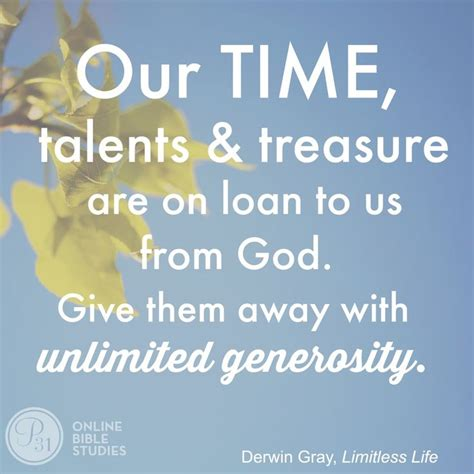 The Treasure Of Time our time talents treasure are on loan to us from god