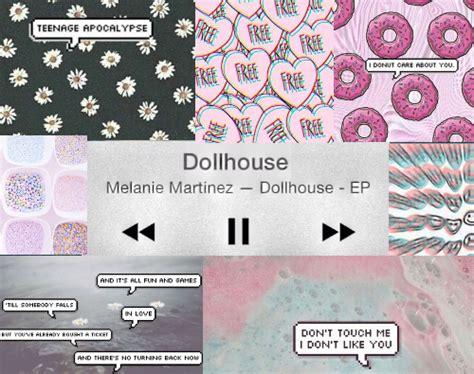 dollhouse lyrics joseph image backgrounds dollhouse grunge melanie martinez