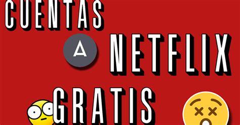 Netflix Config Sentry Mba 2017 by Netflix Gratis Definitivo Para Semana Santa Y Todas Las