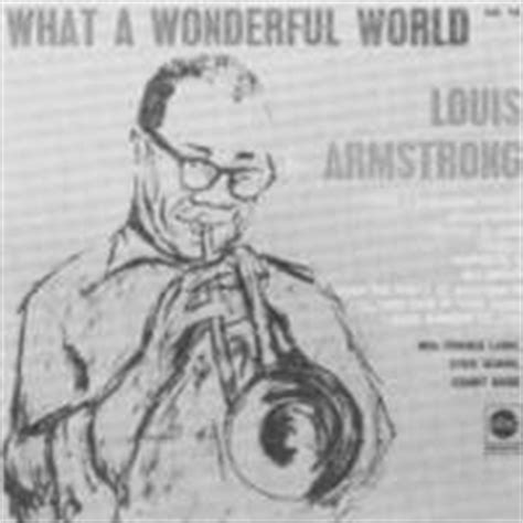 louis armstrong what a wonderful world testo canzoni contro la what a wonderful world