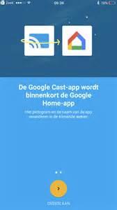 Home App google home app vervangt google cast app voor ios