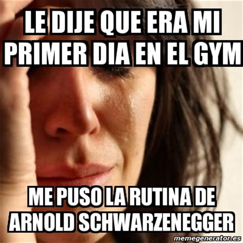 Memes De Gym - meme problems le dije que era mi primer dia en el gym me