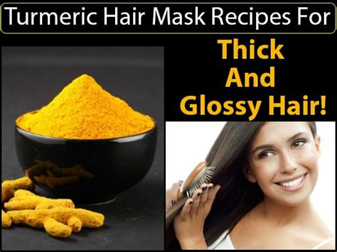 homemade thickening hair recipes turmeric hair mask recipes for thick glossy hair