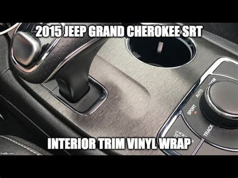 jeep grand vinyl wrap jeep grand srt interior trim vinyl wrap