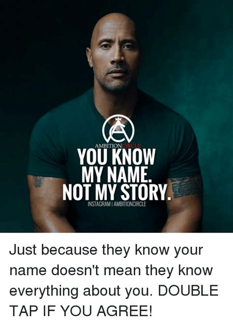 You Know My Name Not My Story Meme - funny you know my name not my story memes of 2017 on me me