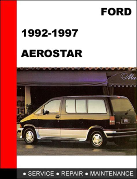 small engine maintenance and repair 1996 ford aerostar head up display ford aerostar 1992 to 1997 factory workshop service repair manual