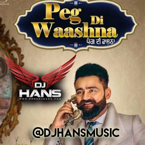 Dj Hans Remix Mp3 Download | dj hans amrit maan peg di waashna remix mp3 song