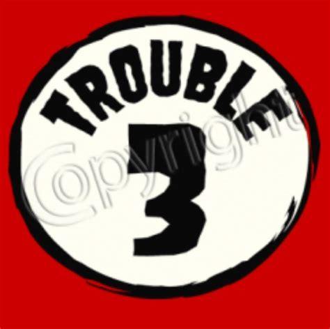 Tshirt Unisex The Trouble dr seuss cat in the hat thing trouble 1 2 3 size t