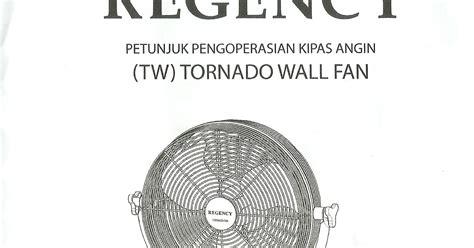 Kipas Angin Listrik Tornado Wall Fan Regency Tw 30 12 Inch berbagi ilmu cara memasang kipas angin regency tw tornado wall fan