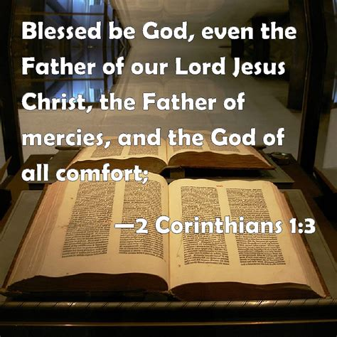 The God Of All Comfort Kjv by 2 Corinthians 1 3 Blessed Be God Even The Of Our