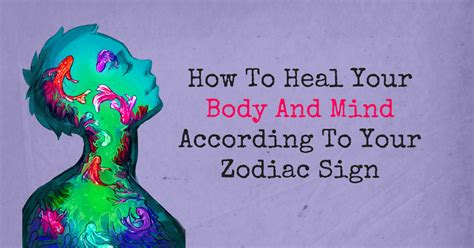 how to your to heal how to heal your and mind according to your zodiac sign