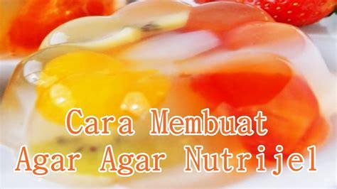 cara membuat es buah agar agar cara membuat agar agar nutrijel buah yang sehat dan segar