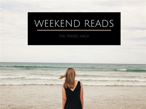 Weekend Reads by Weekend Reads 15 The Travel Hack