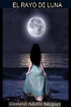 el rayo de luna gustavo adolfo becquer albalearning libro el rayo de luna de gustavo adolfo b 233 cquer 1862