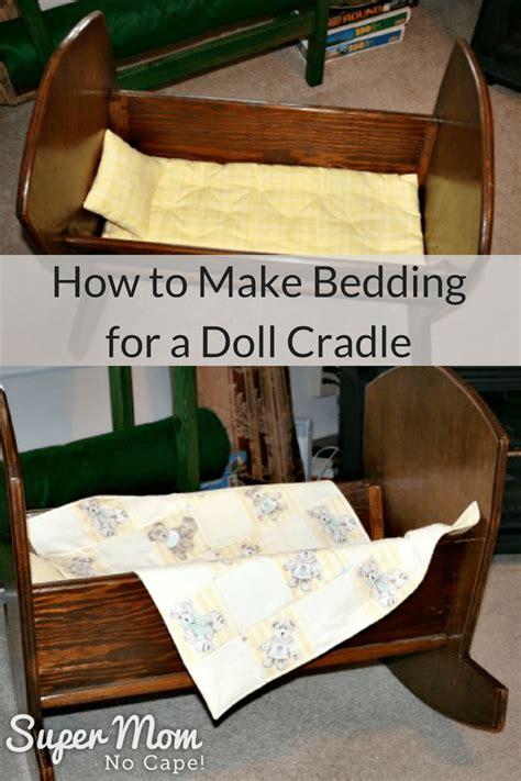 how to make a coverlet how to make bedding for a doll cradle super mom no cape
