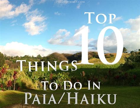 things to do on maui top 10 things to do in paia haiku maui s north shore