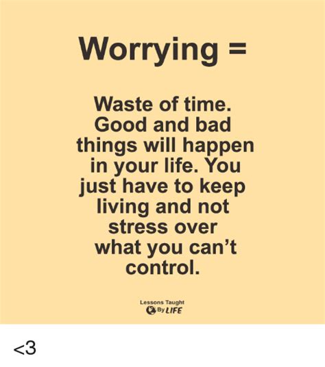 Things You Keep Just In by Worrying Waste Of Time And Bad Things Will Happen In